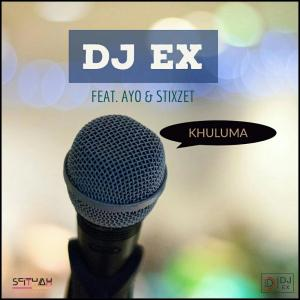 DJ Ex - Khuluma (feat. Ayo & Stixzet), latest afro house music, afro house download mp3, south african music, za house songs