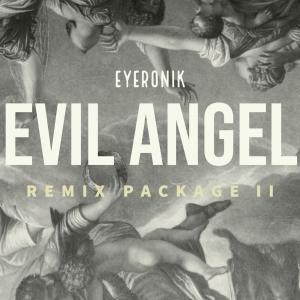 EyeRonik - Evil Angel EP (Remixes Part 2), deep house, new deep house music, deep tech, south african house music