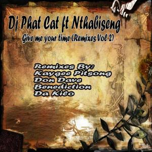 DJ Phat Cat feat. Nthabiseng - Give Me your time (Benediction's Remix), new afrohouse music, afrohouse, download latest south african music, local house songs
