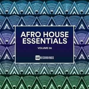 VA Afro House Essentials, Vol. 06, new house music south africa, house music top 10, exclusive house music dj, best south african house music, sa house music, deep house amsterdam, afro house 2019, club music, deep house sounds, new sa house music , afro house music