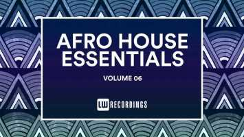 VA Afro House Essentials, Vol. 06, new house music south africa, house music top 10, exclusive house music dj, best south african house music, sa house music, deep house amsterdam, afro house 2019, club music, deep house sounds, new sa house music , afro house music