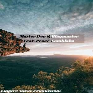 Master Dee & BlaqMaster feat. Peace - Lomhlaba (Original Mix)