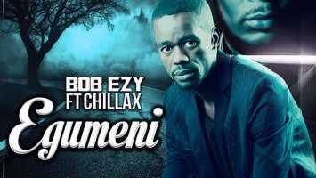Bob Ezy - Egumeni Bhavani (feat. Mr Chillax)