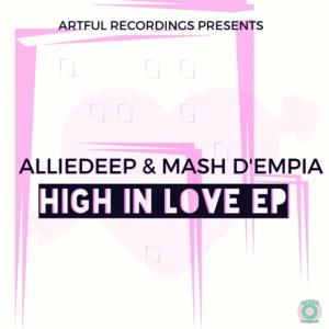 Alliedeep & Mash D'Empia - High In Love EP