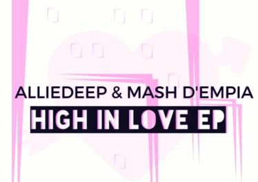 Alliedeep & Mash D'Empia - High In Love EP