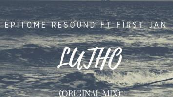 Epitome Resound feat. First Jan - Lutho (Original Mix)