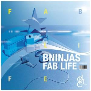 BNinjas - Fab Life EP