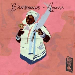Bantwanas - Ngoma (Aero Manyelo Herb Mix)
