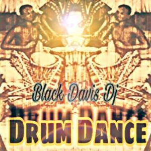 Black Davis DJ - Drum Dance