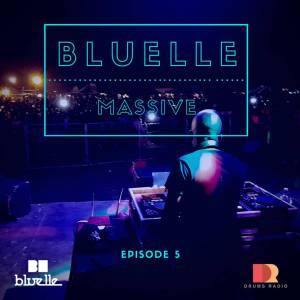 Bluelle - Massive Mix Episode 5