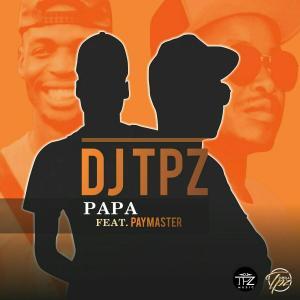 Dj TPZ - Papa (feat. PayMaster)