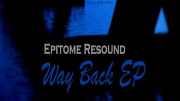 Epitome Resound - Way Back EP