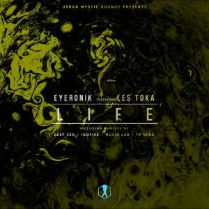 EyeRonik feat. Les Toka - Life (InQfive Special Touch), new afro house music, south africa house music, afrodeep, deep house sounds, deephouse 2019, mp3 download, latest house music, za sa music