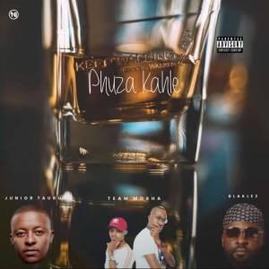 Junior Taurus Ft. Team Mosha & Blaklez - Phuza Kahle. Latest gqom music, gqom tracks, gqom music download, club music, afro house music, mp3 download gqom music