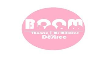 Thamza & Mr MilkDee feat. Desiree - Boom (Original Mix)