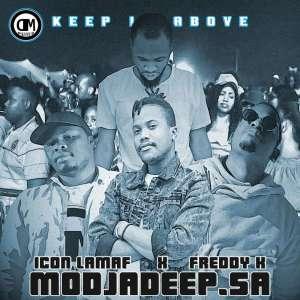 Modjadeep.SA feat. Icon Lamaf & Freddy K - Keep It Above (Original Mix)
