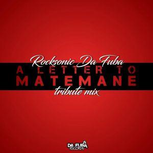 Rocksonic Da Fuba - A Letter To Matemane (Tribute Mix)