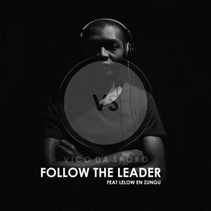 Vico Da Sporo - Follow the Leader (feat. Lelow en zungu)