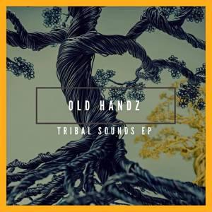 Old Handz - Tribal Sounds EP