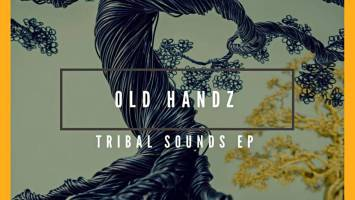 Old Handz - Tribal Sounds EP
