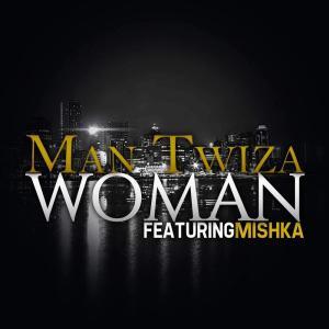 Man Twiza & MiSHKA - Woman (Original Mix)