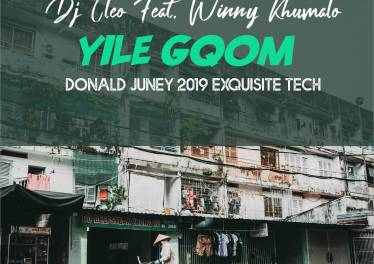 Dj Cleo feat. Winny Khumalo - Yile Gqom (Donald Juney 2019 ExQuisite Tech)