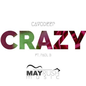 CavoDeep & Paul B - Crazy (Original Mix)