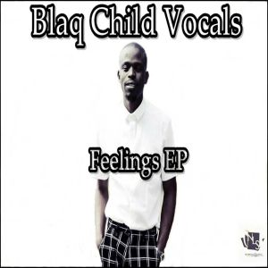 Blaq Child Vocals - Buhlebendalo (Original Mix)