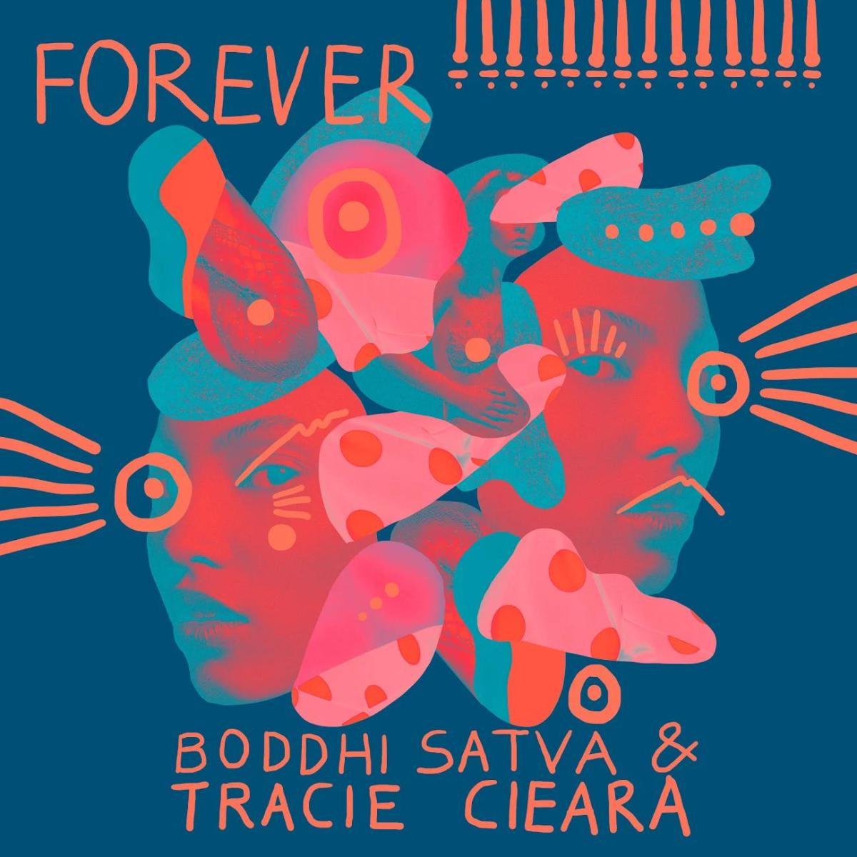 Boddhi Satva feat. Tracie Ciera - Forever