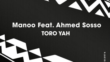Manoo feat. Ahmed Sosso - Toro Yah (Original Mix)