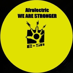 Afrolectric - We Are Stronger (Original Mix)