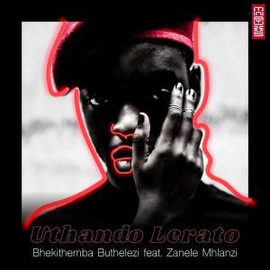 Bhekithemba Buthelezi - Uthando Lerato (feat. Zanele Mhlanzi)