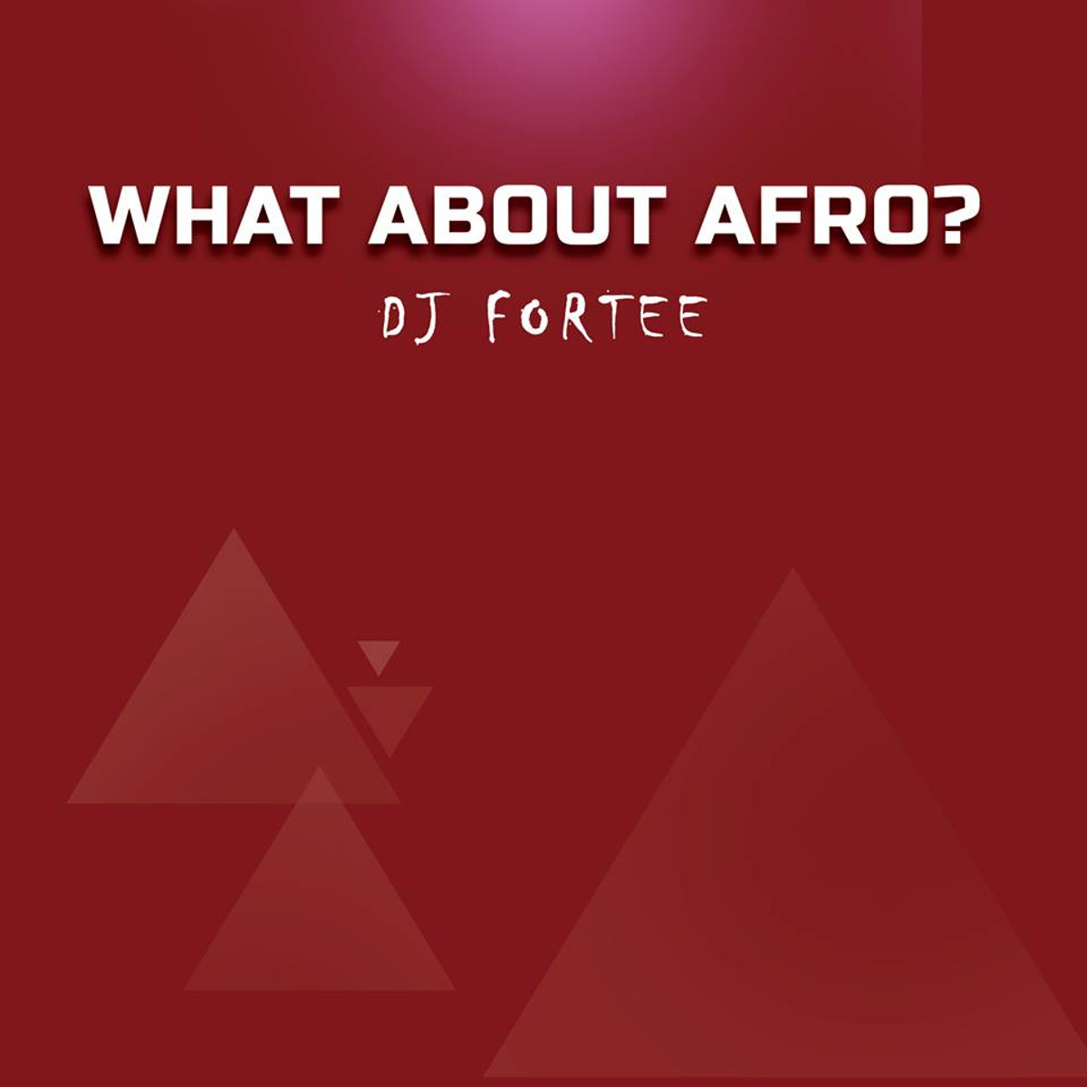 DJ Fortee - What About Afro? (Mixtape)
