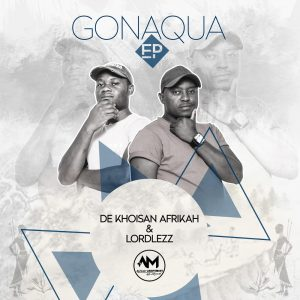 De Khoisan Afrikah & Lordlezz - Gonaqua EP, deep house music, deep house 2019, new house music