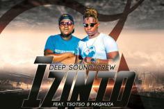 Deep Sound Crew - Izinto (feat Tsoto & Maqhuza), mzansi music, sa music download, south african music