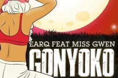 Earq, Miss Gwen - Gonyoko (J Maloe Remix)
