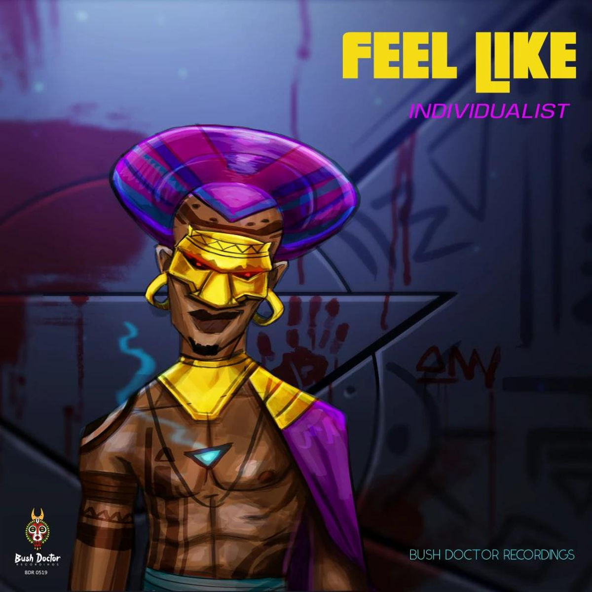 Individualist - Feel Like (Remix Package)