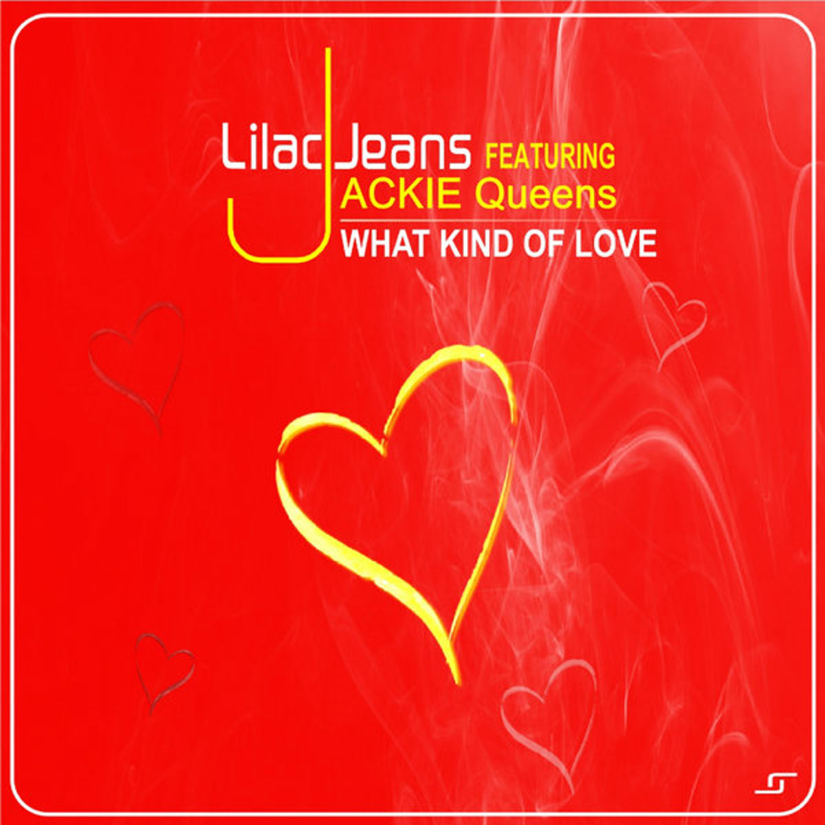 Lilac Jeans & Jackie Queens - What Kind Of Love (Original Mix)