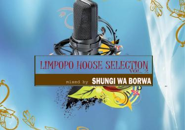 Shungi Wa Borwa & DJ Native SA - Limpopo House Selection, Vol. 2, mzansi music, tecno house, afro house music download, latest sa music, south african house songs