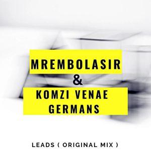 MrembolaSir & Komzi Venae Germans - Leads (Original Mix)