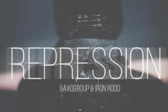 SaxoGroup & Iron Rodd - Repression