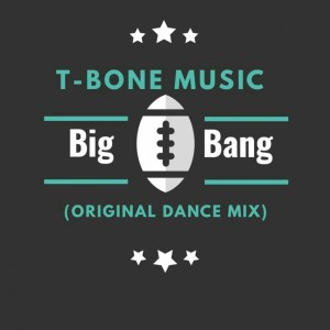 T-Bone Music - Big Bang (Original Mix)