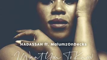 hadassah - I Want You to Know (feat. Malumz on Decks)