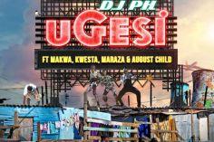 DJ pH - Ugesi (feat. Kwesta, Makwa, Maraza & August Child)