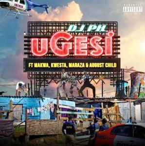 DJ pH - Ugesi (feat. Kwesta, Makwa, Maraza & August Child), new south african music, sa hip hop, amapiano songs