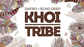 Dafro & Echo Deep - Khoi Tribe