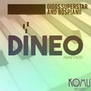 Dj Giggs Superstar & BosPianii - Dineo (Original Mix)