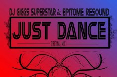 Dj Giggs Superstar & Epitome Resound - Just Dance (Original Mix)