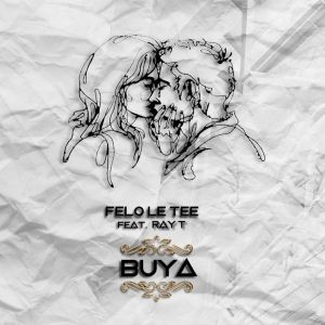 Felo Le Tee - Buya (feat. Ray T), Electro Dance, afro house 2019, house music download, south african house music, latest sa music, afrohouse songs