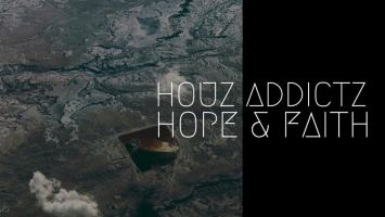 Houz Addictz - Hope & Faith